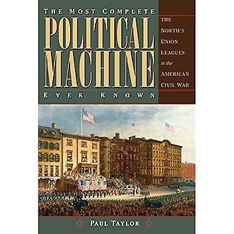 Mest kompletta politiska maskinen någonsin känt: Nordsidans unionens ligor i det amerikanska inbördeskriget (inbördeskriget i norr serien)