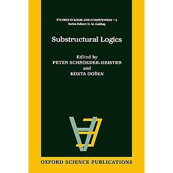 Substructural Logics by SchroederHeister & Dosen