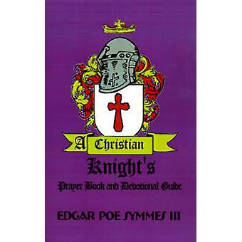 En kristen ridderne bønnebok og andakt Guide av Symmes & Edgar Poe & III