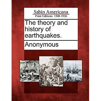 The theory and history of earthquakes. by Anonymous