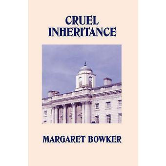 GRAUSAME Vererbung von Bowker & Margaret