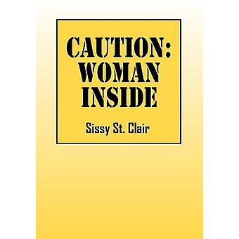 Vorsicht-Frau im Inneren von St. Clair & Sissy