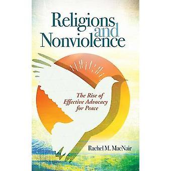 Las religiones y la no violencia el surgimiento de una promoción eficaz de la paz por MacNair y Rachel