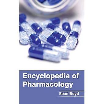 Encyclopedia of Pharmacology by Boyd & Sean