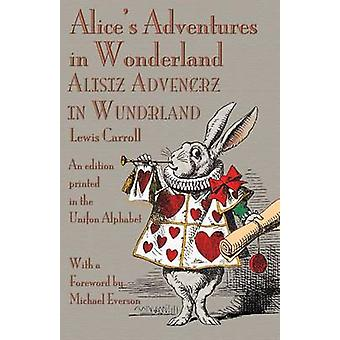 Alices Adventures in Wonderland An Edition Printed in the Unifon Alphabet by Carroll & Lewis