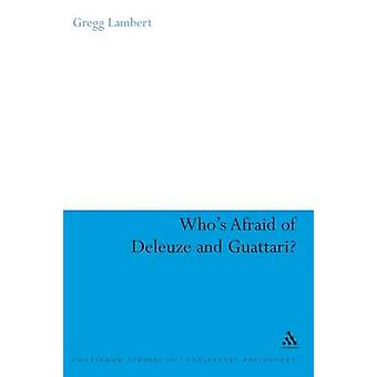 Whos Afraid of Deleuze and Guattari by Bloom & Clive