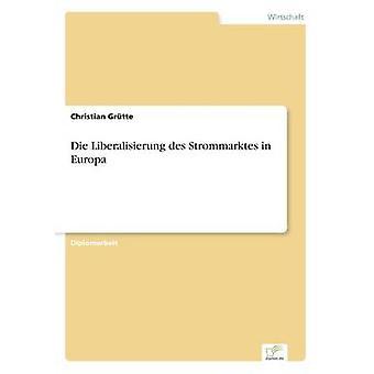 Liberalisierung デ Strommarktes Grtte ・ キリスト教によってヨーロッパで死ぬ