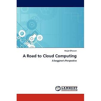 A weg naar Cloud Computing door Dhawan & Harjot