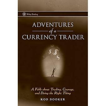 Abenteuer einer Währung Händler - eine Fabel über Trading - Mut - ein