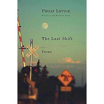 Last Shift - Poems by Philip Levine - 9780451493774 Book