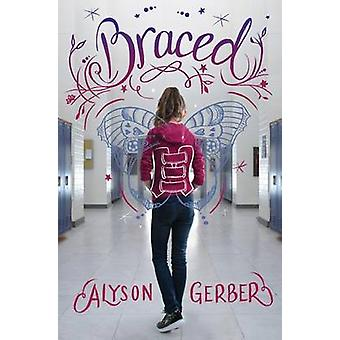 Braced by Alyson Gerber - 9780545902144 Book