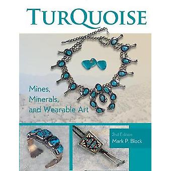 Turquoise Mines - Minerals - and Wearable Art - 2nd Edition by Mark P
