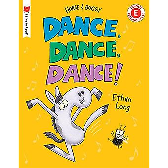 Dance - Dance - Dance! - A Horse and Buggy Tale by Ethan Long - 978082