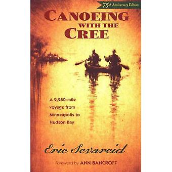 Canoeing with the Cree - A 2250-Mile Voyage from Minneapolis to Hudson