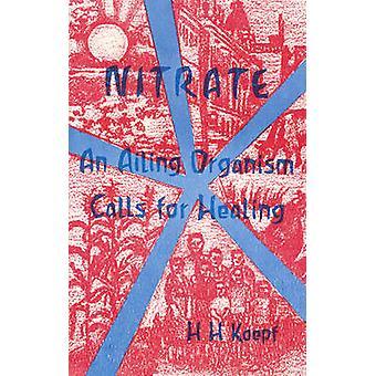 Nitrate - An Ailing Organism Calls for Healing by Herbert H. Koepf - 9