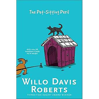 The Pet-Sitting Peril by Willo Davis Roberts - 9781481474924 Book