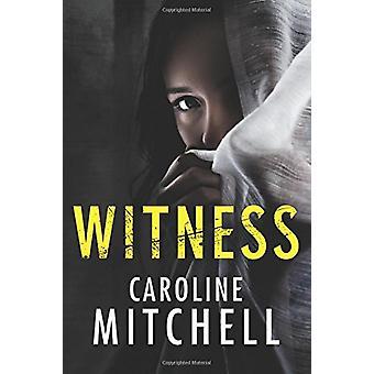 Witness by Caroline Mitchell - 9781503941502 Book