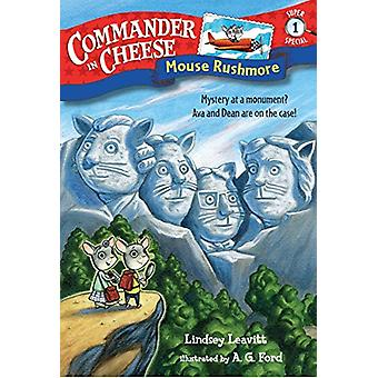 Commander In Cheese Super Special #1 - Mouse Rushmore by Lindsey Leavi