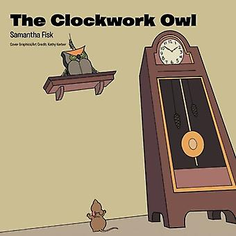 The Clockwork Owl by Samantha Fisk - 9781524664947 Book