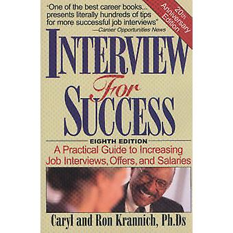 Interview for Success - A Practical Guide to Increasing Job Interviews