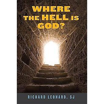 Where the Hell is God? by Richard Leonard - 9781587680601 Book