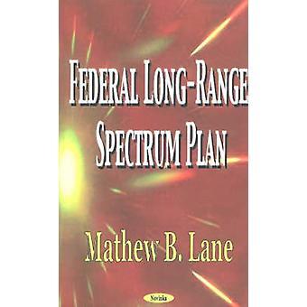 Federal Long-Range Spectrum Plan by Matthew B. Lane - 9781590334454 B