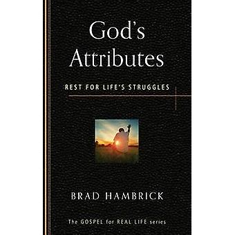 God's Attributes - Rest for Life's Struggles by Brad Hambrick - 978159
