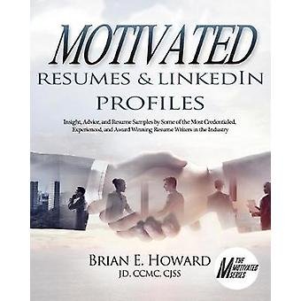 Motivated Resumes & Linkedin Profiles! - Insight - Advice - and Resume