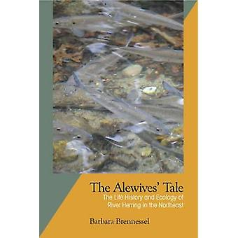 The Alewives Tale - The Life History and Ecology of River Herring in t
