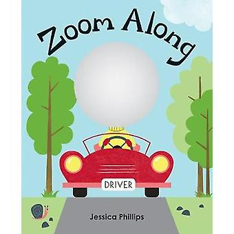 Zoom Along by Jessica Phillips - 9781771387972 Book