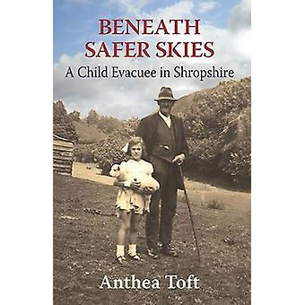 Beneath Safer Skies - A Child Evacuee in Shropshire by Anthea Toft - 9