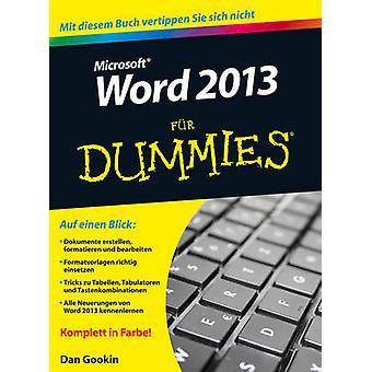 Word 2013 Fur Dummies by Dan Gookin - Serge Timacheff - 9783527709335