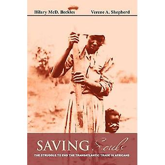 Saving Souls - The Struggle to End the Transatlantic Trade in Africans