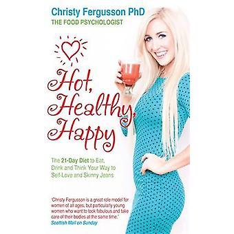 Hot - sund - glad - 21-dages kost at spise - drikke og tror din