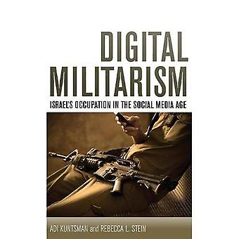 Digital Militarism (Stanford Studies in Middle Eastern and I)