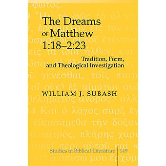 The Dreams of Matthew 118223  Tradition Form and Theological Investigation by William J Subash