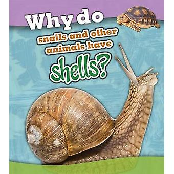 Why do snails and other animals have shells by Holly Beaumont