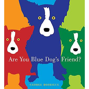 Are You Blue Dog's Friend? by George Rodrigue - 9780810940697 Book