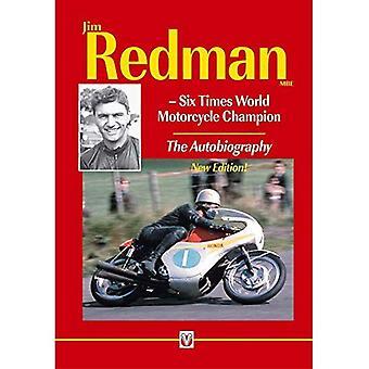 Jim Redman: Six fois monde moto Champion - l'autobiographie - nouvelle édition