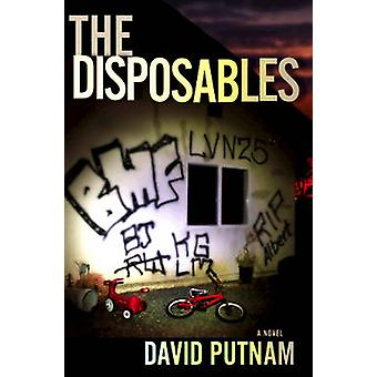 The Disposables - A Novel by David Putnam - 9781608091645 Book