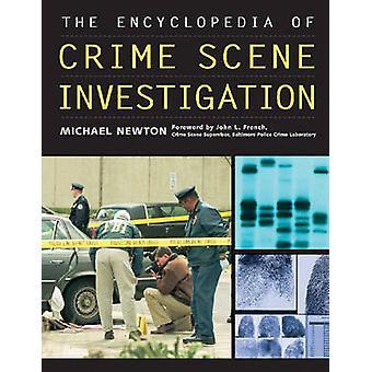 De encyclopedie van Crime scène onderzoek door Michael Newton & voorwoord door John L French