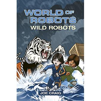 Reading Planet KS2  World of Robots Wild Bots  Level 2 M by Joe Craig
