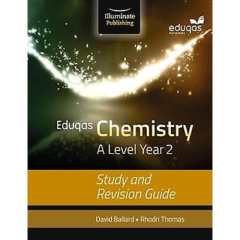 Eduqas Chemistry for A Level Year 2 Study and Revision Guid by David Ballard