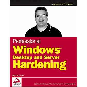 Professional Windows Desktop and Server Hardening by Roger A. Grimes