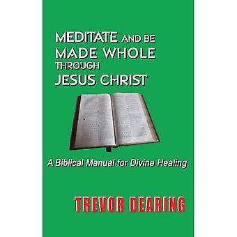 Méditer et être rendu entier par Jésus-Christ