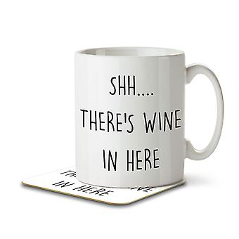 Shh. There's Wine in Here - Mug and Coaster