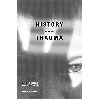 History Beyond Trauma by Davoine & Francoise