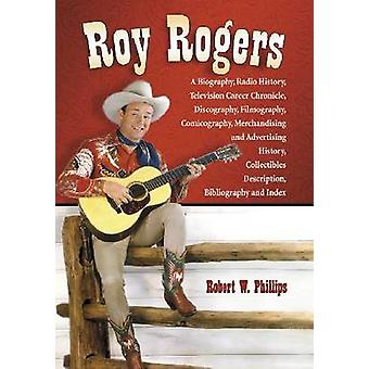 Roy Rogers - A Biography - Radio History - Television Career Chronicle
