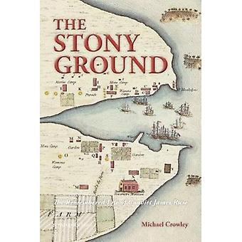 The Stony Ground - The Remembered Life of Convict James Ruse by Michae