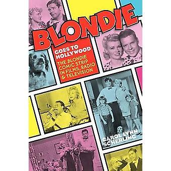Blondie Menee Hollywood Blondie Comic Strip elokuvissa Radio Television Scherling & Carol Lynn